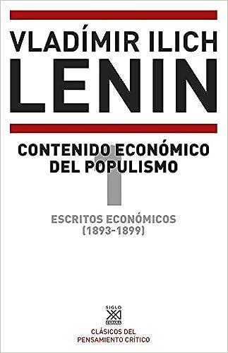 Escritos económicos 1893-1899 1. Contenido económico del populismo: 1209 Siglo XXI de España General: Amazon.es: Lenin, Vladimir Ilich: Libros