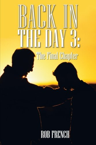 Back in the Day 3: The Final Chapter