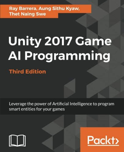 READ Unity 2017 Game AI Programming - Third Edition: Leverage the power of Artificial Intelligence to pro<br />PPT