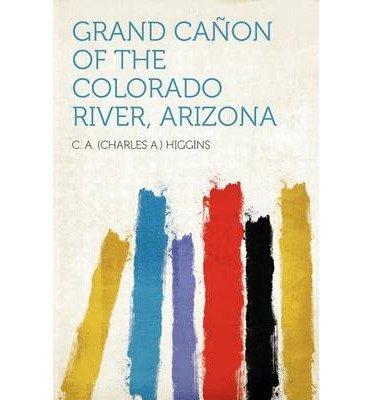 Grand CA on of the Colorado River, Arizona (Paperback) - Common