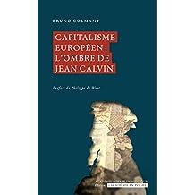 Capitalisme européen : l'ombre de Jean Calvin (L'Académie en poche)