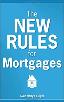 The New Rules for Mortgages: Dale Robyn Siegel: Amazon.com