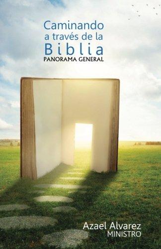 - Caminando a Traves de la Biblia: Panorama de la Biblia (Spanish Edition)