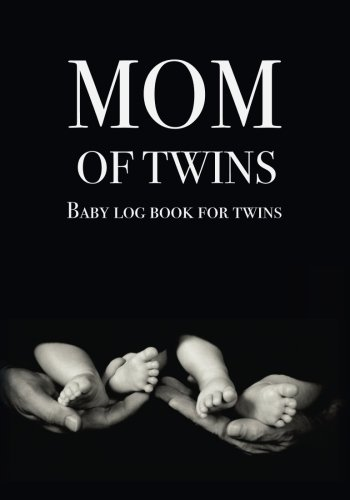 Download Baby log book for twins Mom of Twins: Log Book For Boys And Girls Log Feed Diaper changes Sleep & Poop Journal (Volume 3) ebook