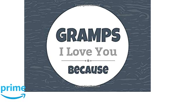 bb00ffa2ba Gramps I Love You Because: Prompted Fill In Blank I Love You Book ...