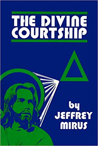 The Divine Courtship Jeffrey A Mirus 9780819906854 Amazon Books