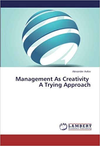 Management As Creativity A Trying Approach