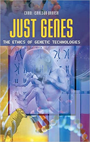 Just Genes: The Ethics of Genetic Technologies
