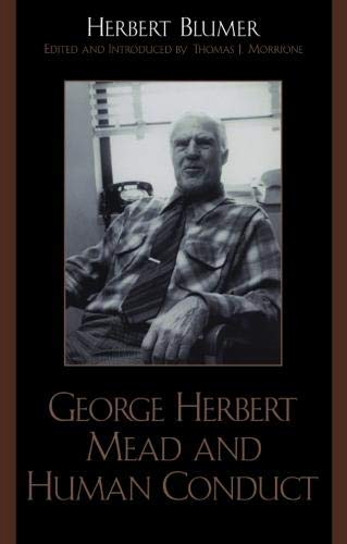 George Herbert Mead and Human Conduct (George Herbert Mead Mind Self And Society)