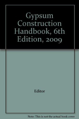Gypsum Construction Handbook  6Th Edition  2009