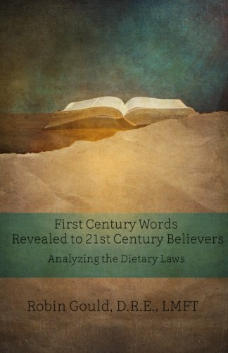 First Century Words Revealed to Twenty-First Century Believers: Analyzing the Dietary Laws