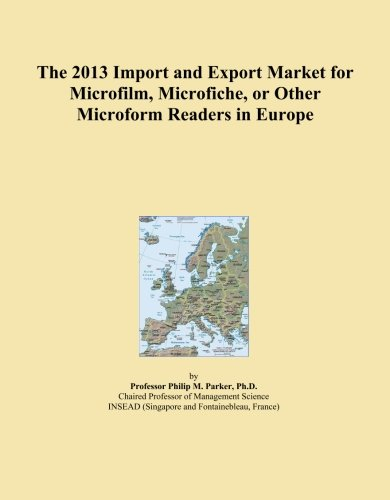 The 2013 Import and Export Market for Microfilm, Microfiche, or Other Microform Readers in Europe