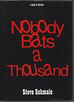 Nobody Bats a Thousand by [Schmale, Steve]