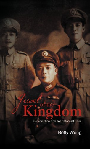 Jewel Of The Kingdom: General Chow Chih And Nationalist China