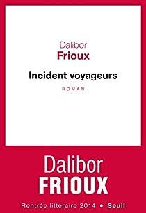 Incident Voyageurs par Frioux
