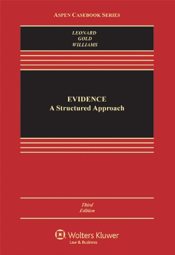 Evidence  A Structured Approach  Third Edition  Aspen Casebook Series