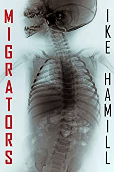 Migrators by [Hamill, Ike]