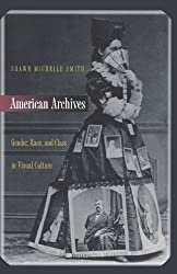 American Archives: Gender, Race, and Class in Visual Culture