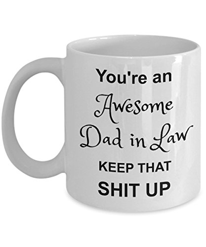 Dad In Law Coffee Mug - You Are Awesome - Funny Gag Novelty Coffee Gift Cup For Father In Law Parent Inlaws from Bride Groom ()