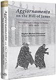 Aggiornamento on the Hill of Janus: The American College in Rome, 1955-1979