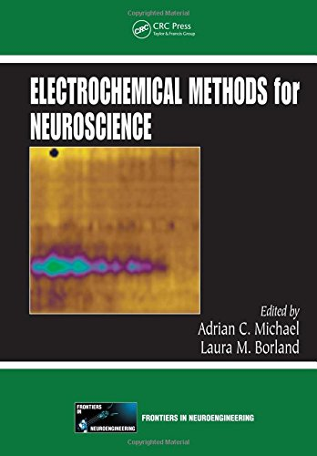 Electrochemical Methods for Neuroscience (Frontiers in Neuroengineering Series)