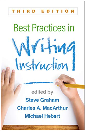 Best Practices in Writing Instruction, Third Edition (Best Practices For Ell Students)