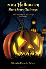 2019 Halloween Short Story Challenge: An Anthology of All Things Halloween Paperback