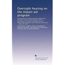 Oversight hearing on the impact aid program: Hearing before the Subcommittee on Elementary, Secondary, and Vocational...
