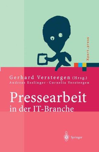Pressearbeit in der IT-Branche: Erfolgreiches Vermarkten von Dienstleistungen und Produkten in der IT-Presse (Xpert.press) Gebundenes Buch – 9. Februar 2004 Gerhard Versteegen A. Esslinger C. Versteegen Springer