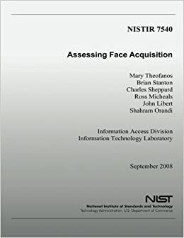 Assessing Face Acquisition: Mary Theofanos, Brian Stanton, Charles