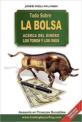 Todo Sobre La Bolsa: Acerca de los Toros y los Osos (Spanish ...