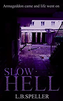 Slow Hell by [Speller, L B]
