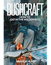 Bushcraft: How To Eat in the Wilderness