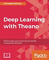 Deep Learning with Theano Front Cover