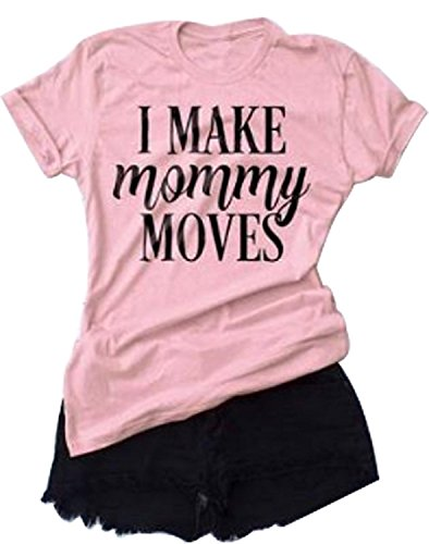 I Make Mommy Moves Letters Print Tee Shirt Casual O-Neck Short Sleeve Mom T-Shirt (Medium, Pink) - Mom Short Sleeve Tee