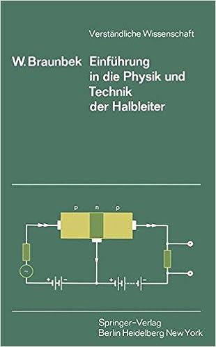 Einführung in die Physik und Technik der Halbleiter (Verständliche Wissenschaft)