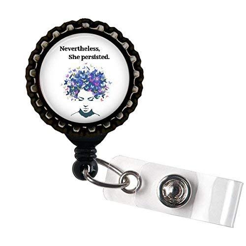 Nevertheless She Persisted Retractable Name Badge holder Reels Identification Black Bottle Cap
