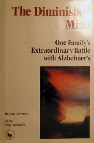 The Diminished Mind: One Family's Extraordinary Battle With Alzheimer's
