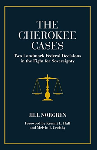 The Cherokee Cases: Two Landmark Federal Decisions in the Fight for Sovereignty - Landmark Cases