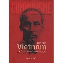 Communisme 2013: 1920-2012: Vietnam, de l'insurrection à