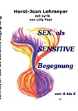 Sex Als Sensitive Begegnung, Horst-Jean Lehmeyer, 3842350538