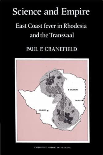 Science and Empire: East Coast Fever in Rhodesia and the Transvaal Cambridge Studies in the History of Medicine