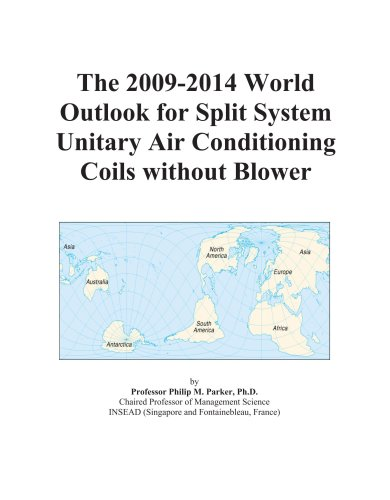 The 2009-2014 World Outlook for Split System Unitary Air Conditioning Coils without Blower