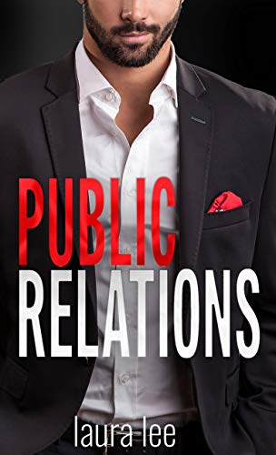 Public Relations: An Enemies-to-Lovers Office Romance (Steamy Short Reads Book 1) by [Lee, Laura]