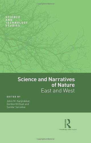 Science and Narratives of Nature: East and West (Science and Technology Studies)