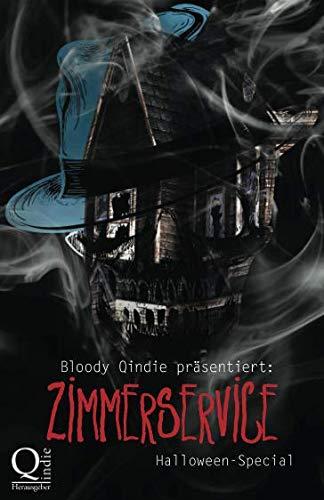 Bloody Qindie präsentiert: Zimmerservice: Halloween Special (German Edition) -