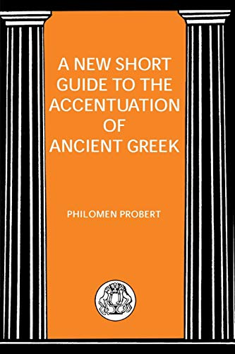 New Short Guide to the Accentuation of Ancient Greek (BCP Advanced Greek & Latin Language)