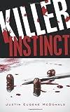 Killer Instinct, Justin Eugene McDonald, 1438958293