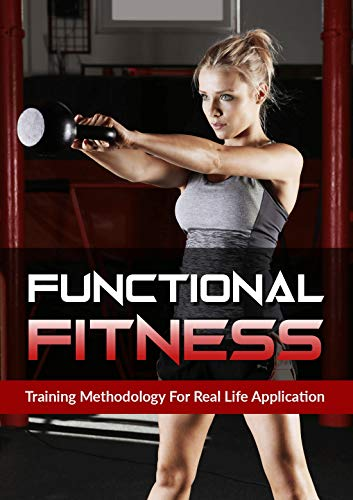 Functional Fitness: training methodology for real life application