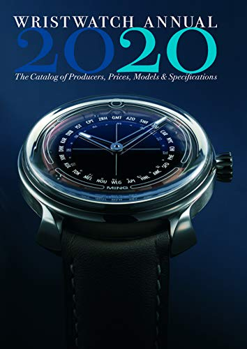Wristwatch Annual 2020: The Catalog of Producers, Prices, Models, and Specifications